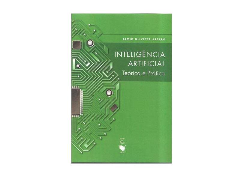 Inteligência Artificial - Teórica e Prática - Artero, Amilr Olivette - 9788578610296