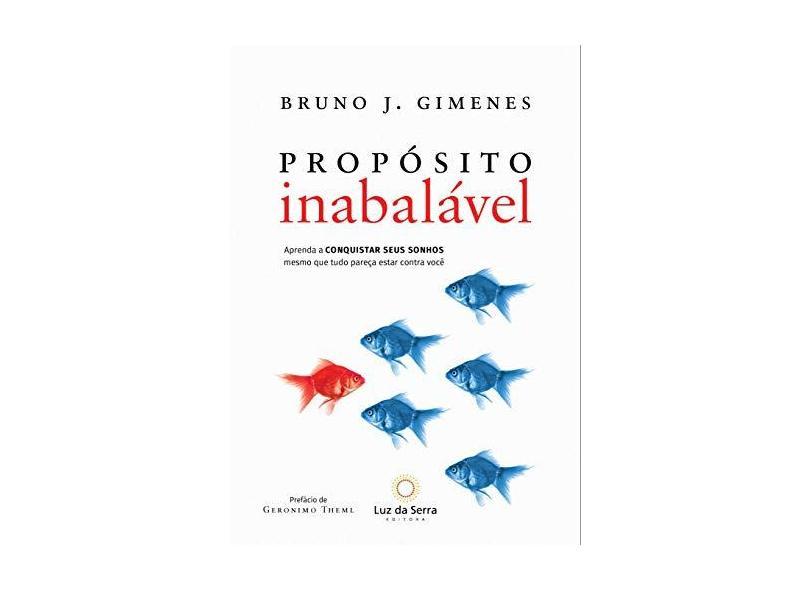 Propósito Inabalável - J. Gimenes, Bruno - 9788564463523