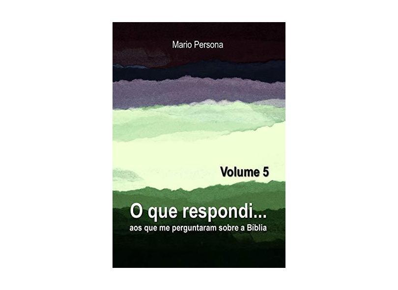 O que Respondi - Volume 5 - Mario Persona - 9788545525172