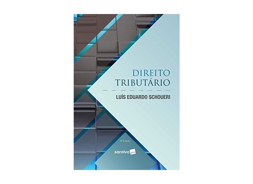Direito Tributário - Luís Eduardo Schoueri - 9788553602858