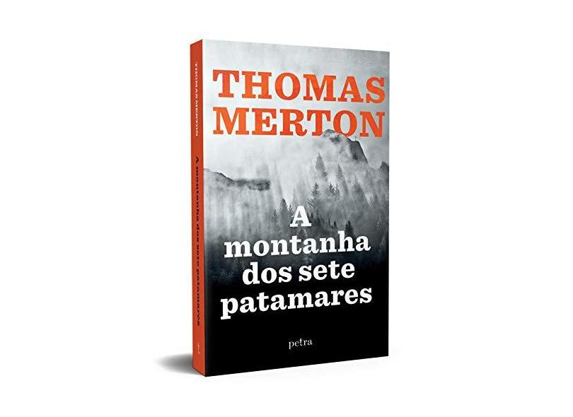 A Montanha Dos Sete Patamares - Merton, Thomas - 9788582781098