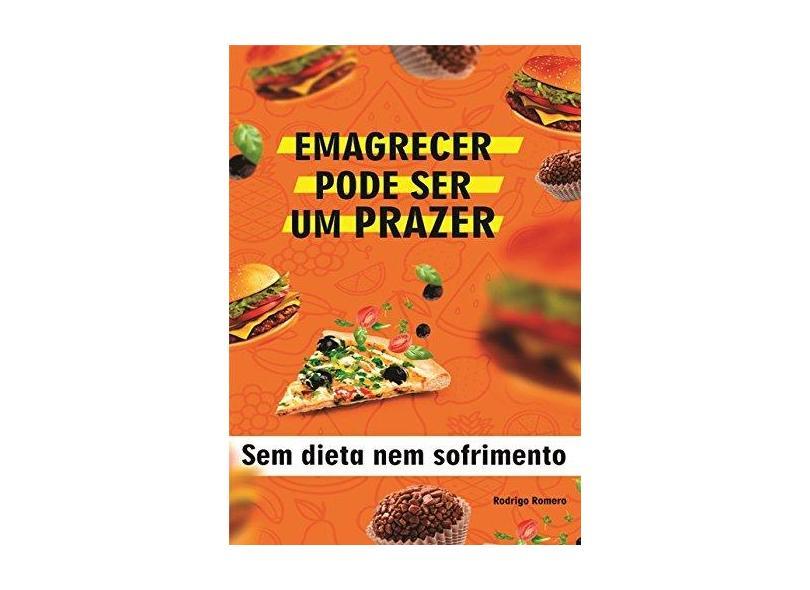 Emagrecer Pode Ser Um Prazer - Rodrigo Romero - 9781973477020