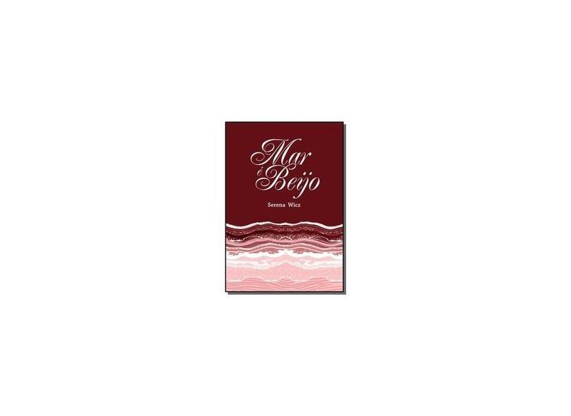 Mar É Beijo - Serena Wicz - 9788591816804