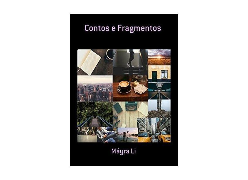 Contos e Fragmentos - Máyra Li - 9788592341503