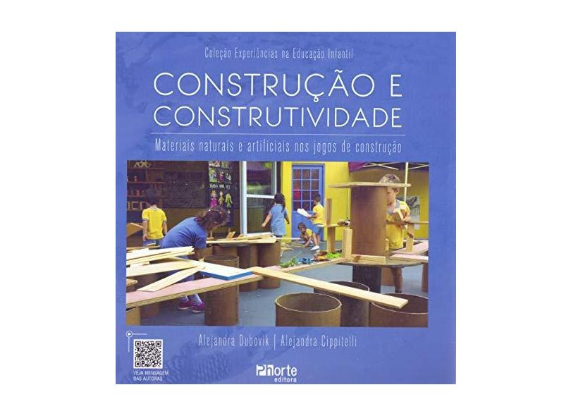 Construção e Construtividade. Materiais Naturais e Artificiais nos Jogos de Construção - Alejandra Dubovik - 9788576557258