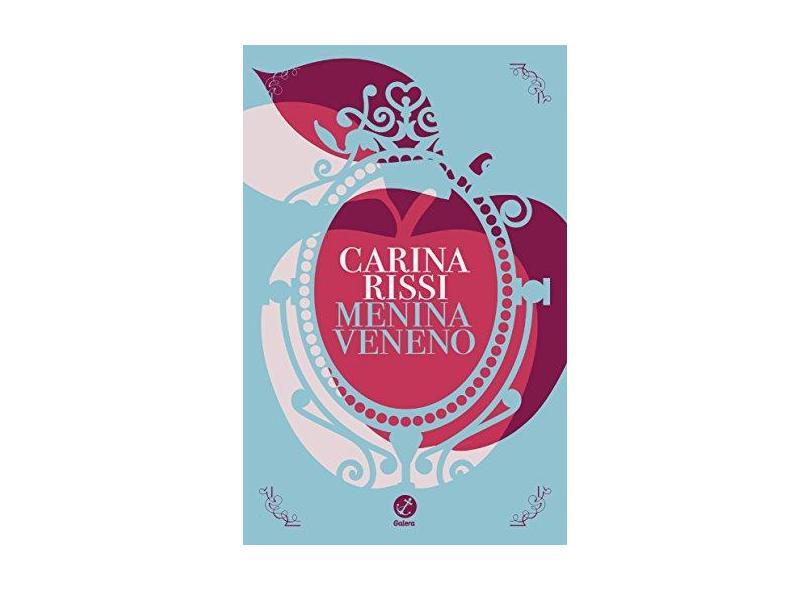 Menina Veneno - Carina Rissi - 9788501109385
