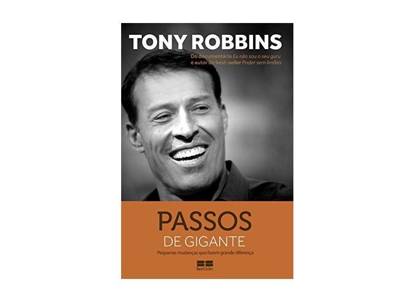 Passos de Gigante - Pequenas Mudanças Que Fazem Grande Diferença - Robbins, Tony - 9788546500468