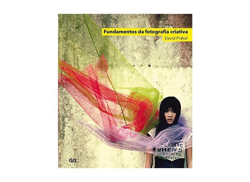 Fundamentos da Fotografia Criativa - 2ª Ed. 2015 - Prakel, David - 9788584520107