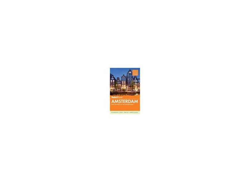 Fodor's Amsterdam: With the Best of the Netherlands [With Map] - Fodor's Travel Guides - 9780891419419