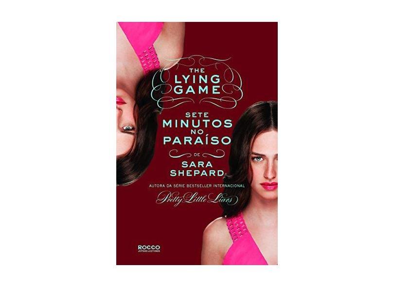 Sete Minutos No Paraíso - Série The Lying Game - Shepard, Sara - 9788579802942