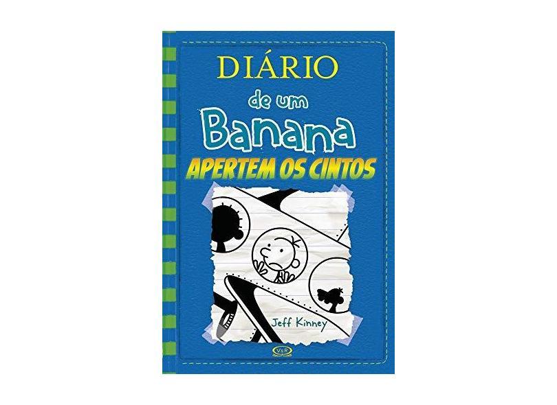 Diário De Um Banana - Vol. 12 - Apertem Os Cintos - Kinney, Jeff - 9788550701448