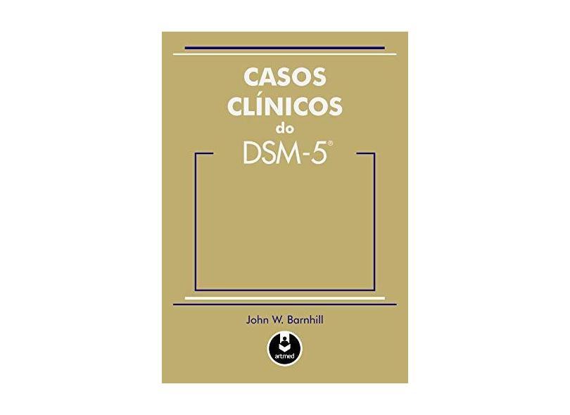 Casos Clínicos do Dsm-5 - Barnhill, John W. - 9788582711569
