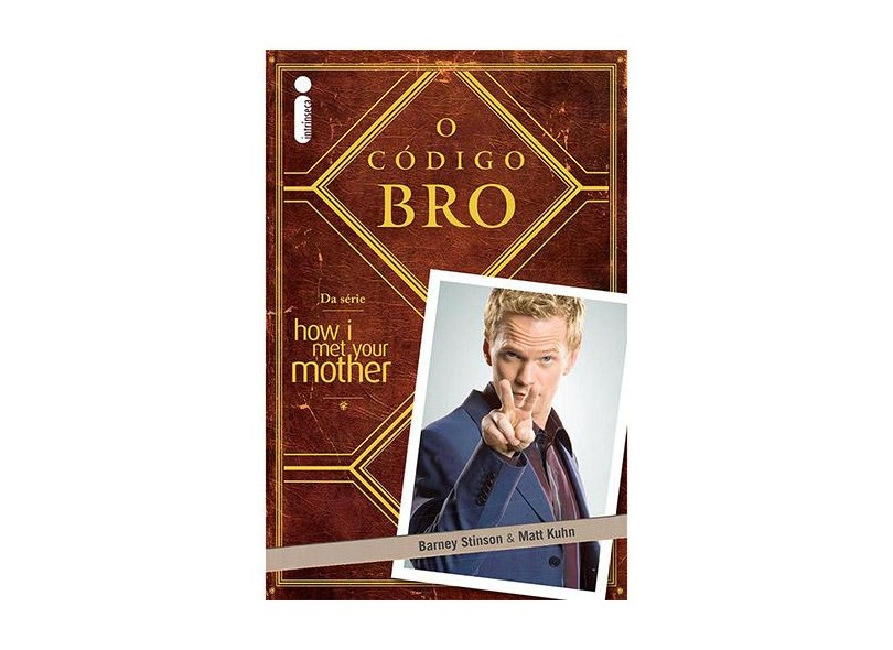 O Código BRO - Barney Stinson, Matt Kuhn - 9788580574593