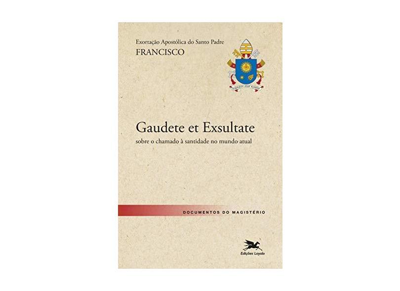 Exortação Apostólica. Gaudete Et Exsultate - Vários Autores - 9788515042289