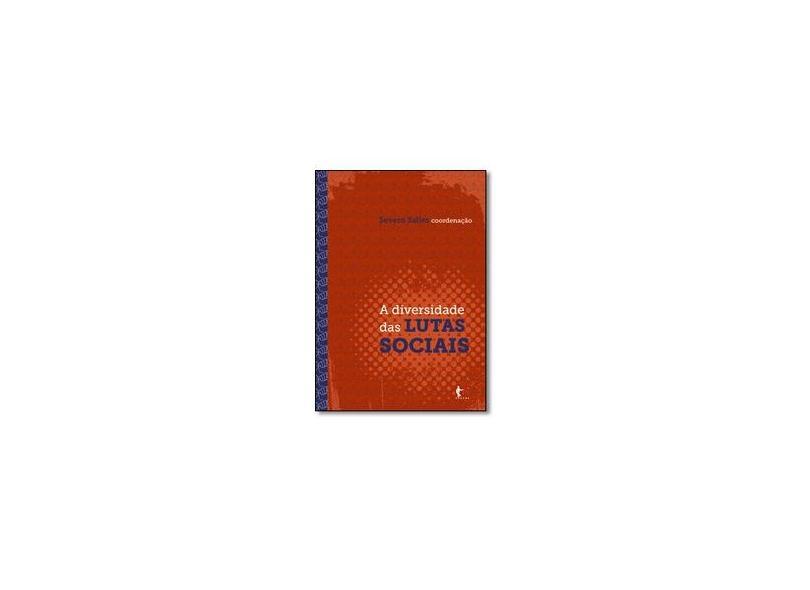 """A Diversidade Das Lutas Sociais - """"salles, Severo"""" - 9788523214272"""