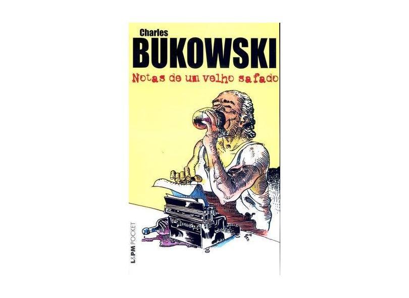 Notas de um Velho Safado - Bukowski, Charles - 9788525409973