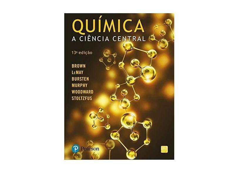 Química: A Ciência Central - Theodore L. Brown - 9788543005652