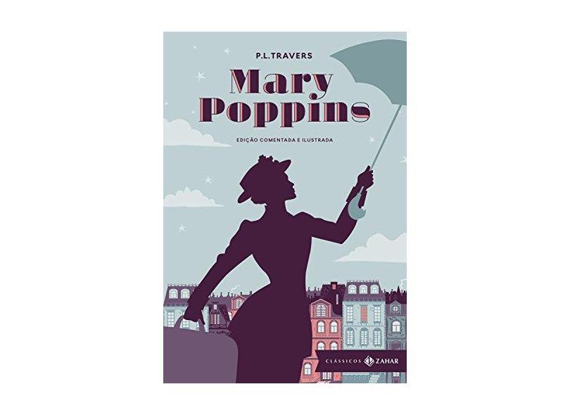 Mary Poppins: Edição Comentada e Ilustrada - P.L. Travers - 9788537816820