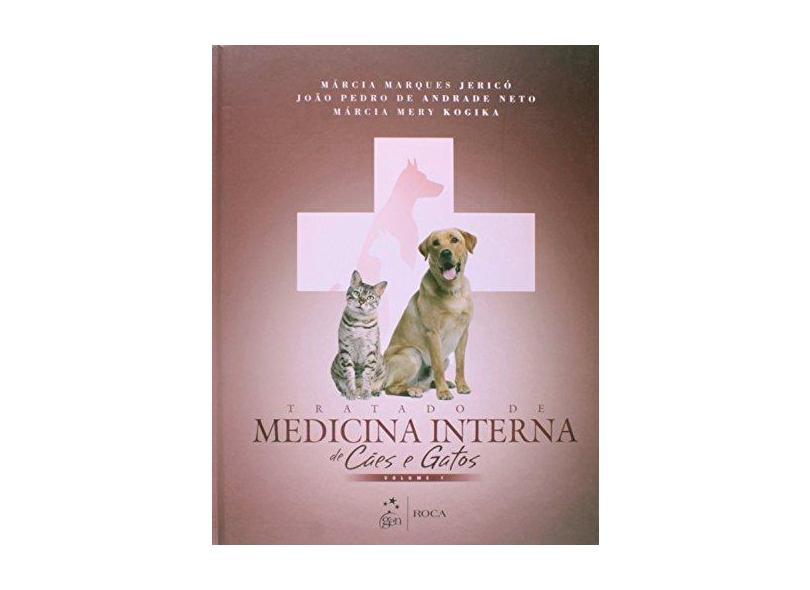 Tratado de Medicina Interna de Cães e Gatos - 2 Volumes - Jericó, Márcia Marques; Andrade Neto, João Pedro De; Kogika, Márcia Mery - 9788527726436