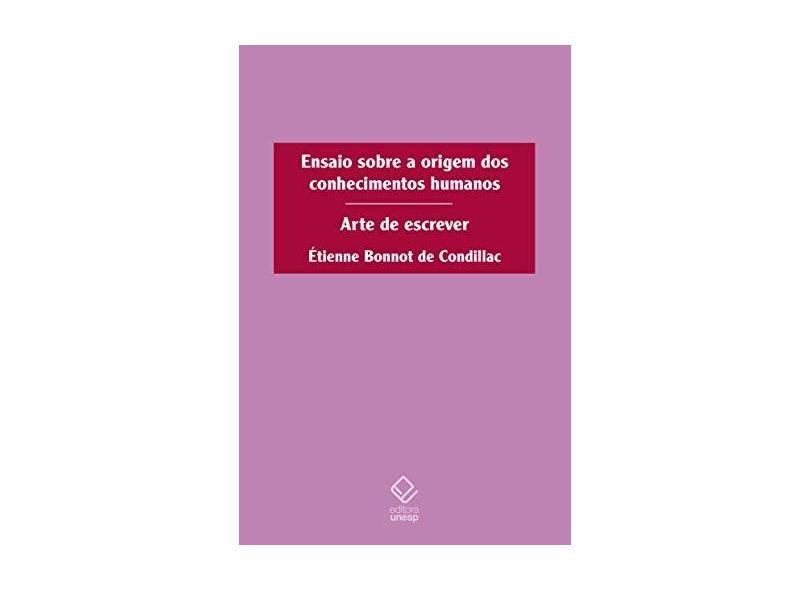 Ensaio Sobre a Origem dos Conhecimentos Humanos. Arte de Escrever - Etienne Bonnot De Condillac - 9788539307340
