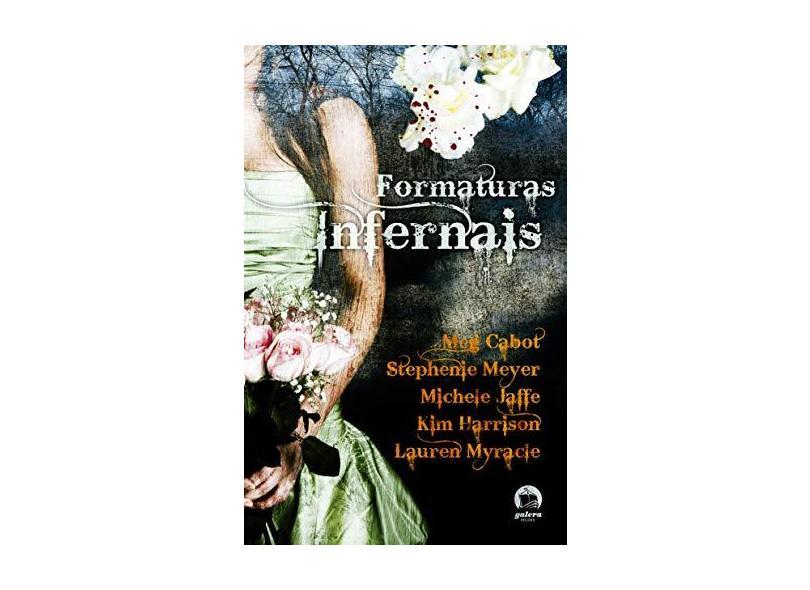 Formaturas Infernais - Cabot, Meg; Harrison, Kim; Meyer, Stephenie; Faffe, Michele; Myracle, Laurem - 9788501085368