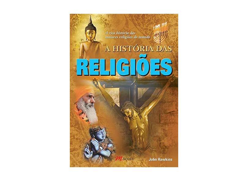 História Das Religiões - John Hawkins - 9788576802983