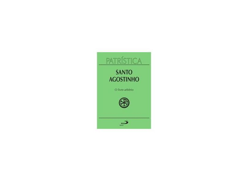 O Livre-arbitrio - Santo Agostinho - 9788534902564