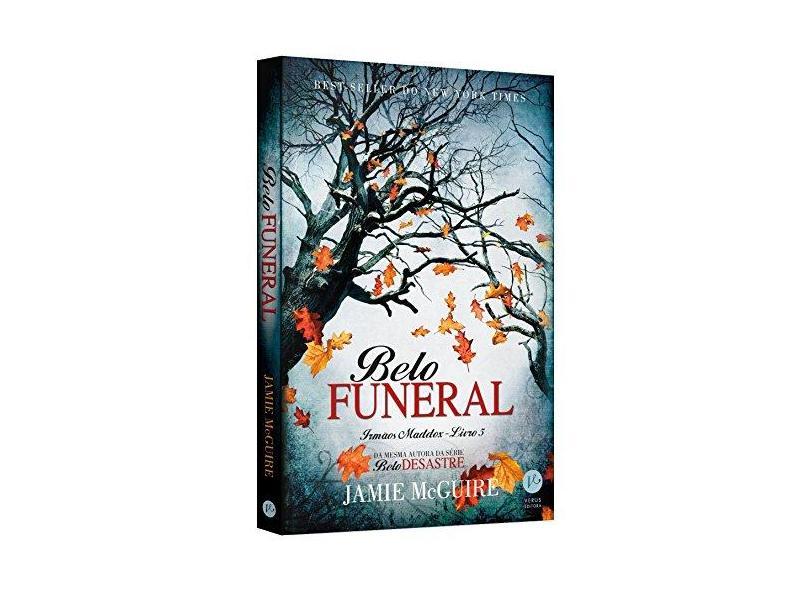 Belo Funeral - Irmãos Maddox - Livro 5 - Mcguire, Jamie - 9788576865827