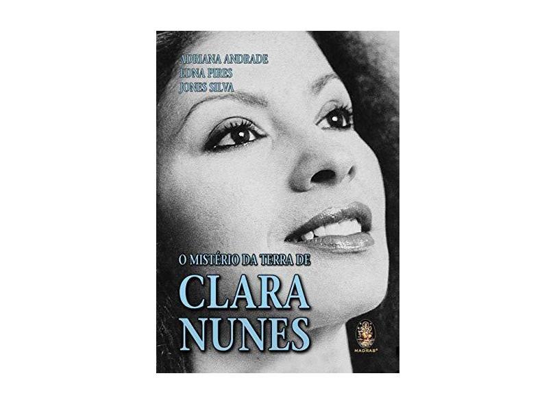 "O Mistério Da Terra De Clara Nunes - ""silva, Jones"" - 9788537011485"