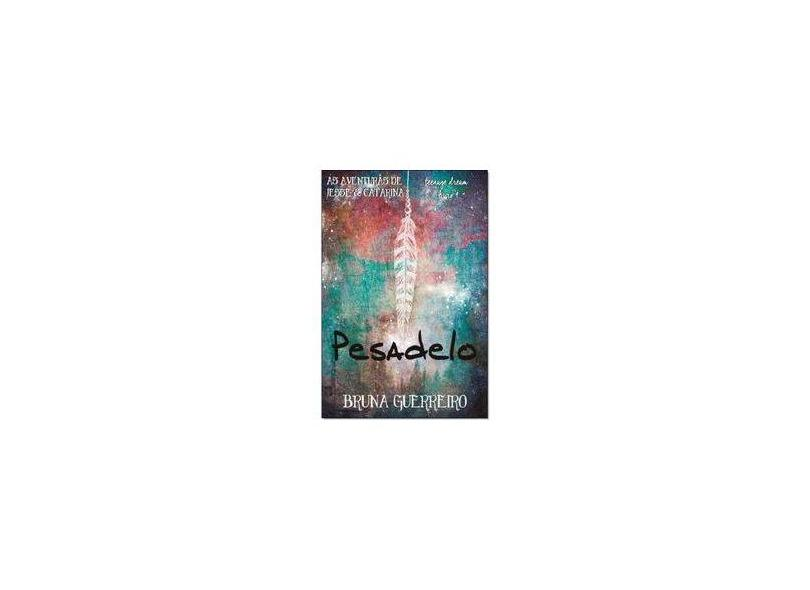 Pesadelo: Livro 4 - Teenage Dream - As Aventuras de Jesse e Catarina - Bruna Guerreiro - 9788593931086