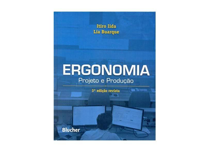 Ergonomia - Projeto e Produção 3ª Edição - Buarque, Lia; Iida, Itiro - 9788521209331