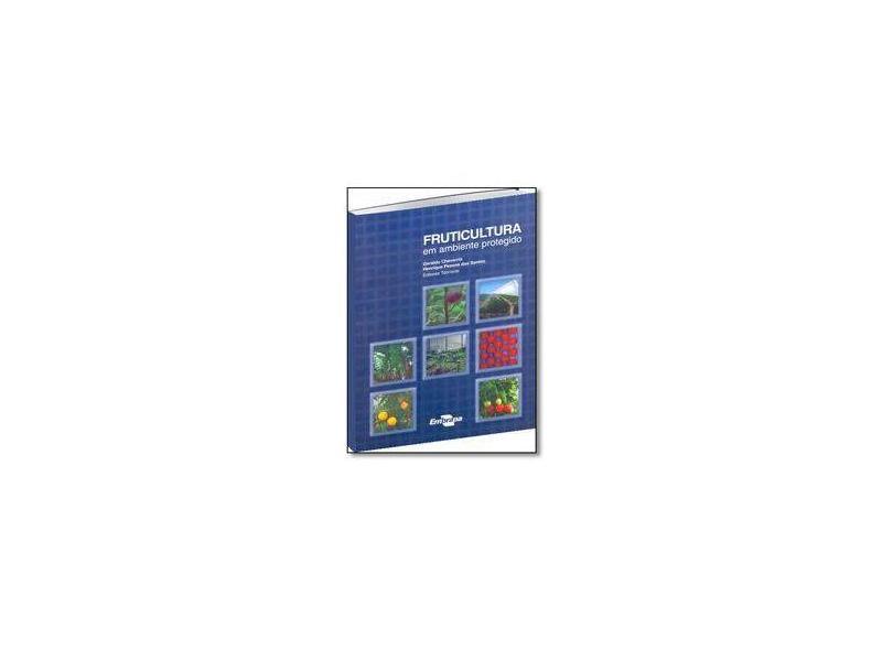 Fruticultura em Ambiente Protegido - Geraldo Chavarria - 9788570351128