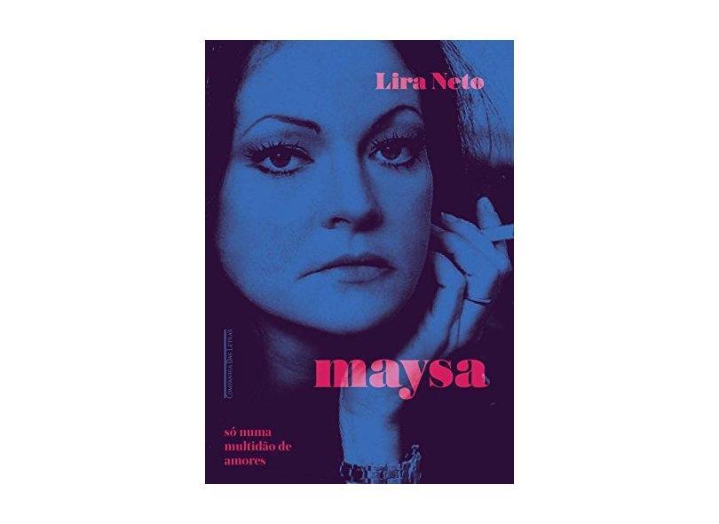 Maysa - Só Numa Multidão de Amores (Edição Econômica) - Neto, Lira - 9788535929669