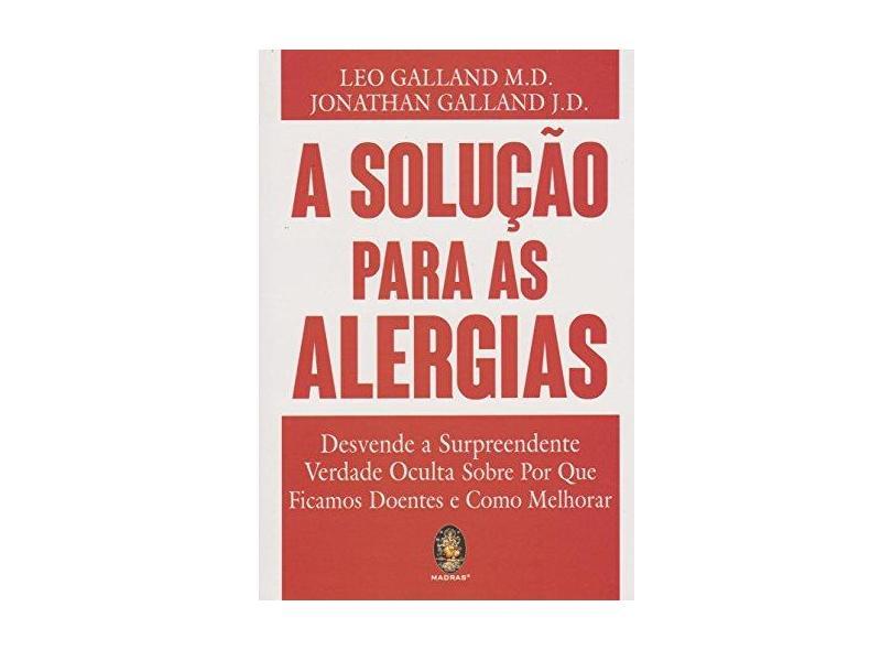 A Solução Para as Alergias - Leo Galland M. D. - 9788537010303