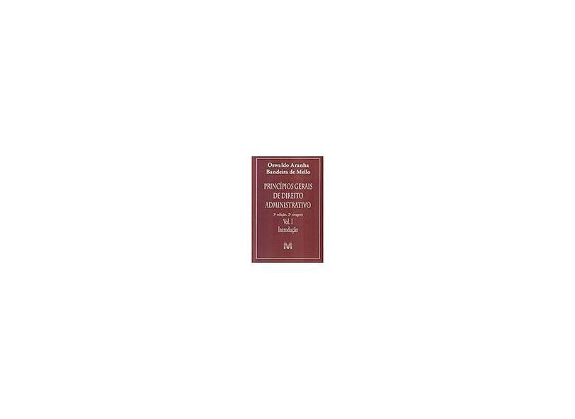 Princípios Gerais de Direito Administrativo 3ª Edição Vol. I introdução - Mello, Oswaldo Aranha Bandeira - 9788574207759