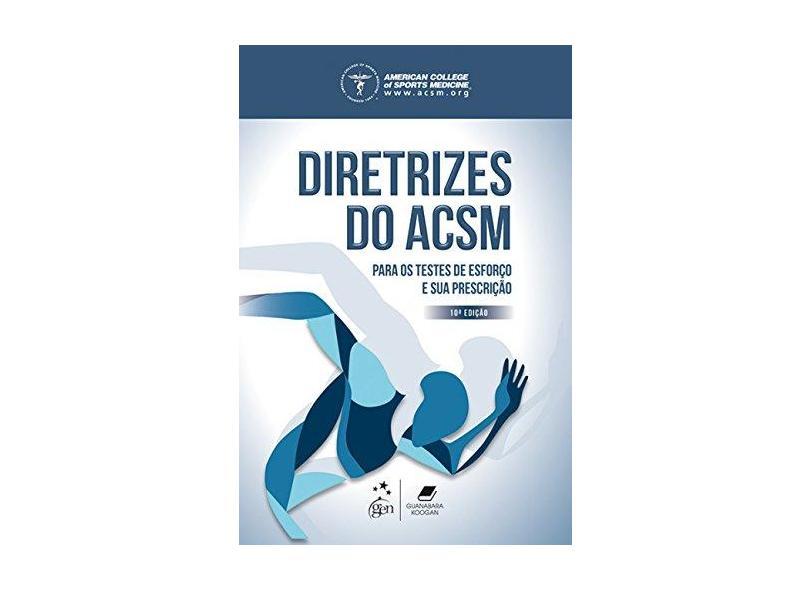 Diretrizes do ACSM Para os Testes de Esforço e sua Prescrição - Deborah Riebe - 9788527732871