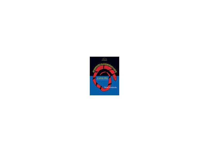 As Serpentes que Roubaram a Noite e Outros Mi - Munduruku, Daniel - 9788585663582