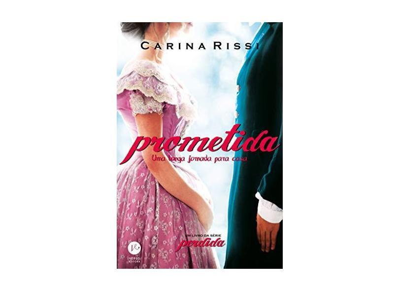 Prometida: Uma Longa Jornada Para Casa - Vol.4 - Série Perdida - Carina Rissi - 9788576864608