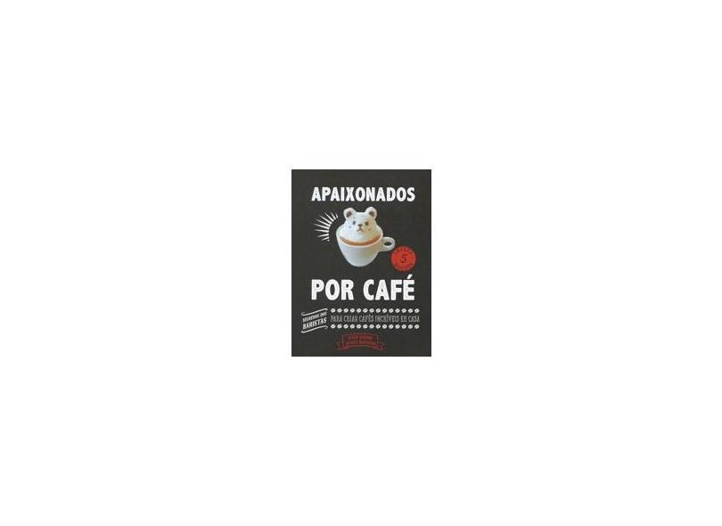 Apaixonados Por Café - De Oliveira Rodrigues,eni Carmo - 9780857625434