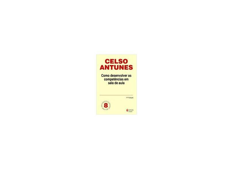 Como Desenvolver As Competências Em Sala De Aula - Celso Antunes - 9788532625687
