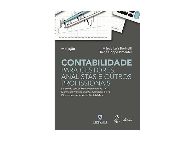 Contabilidade Para Gestores, Analistas E Outros Profissionais: De Acordo Com Os Pronunciamentos Do Cpc E Ifrs - Márcio Luiz Borinelli - 9788597012101
