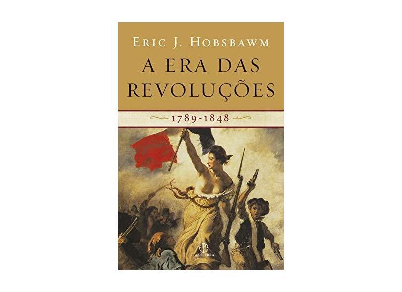 A Era das Revoluções - 1789 - 1848 - Hobsbawm, Eric J. - 9788577530991