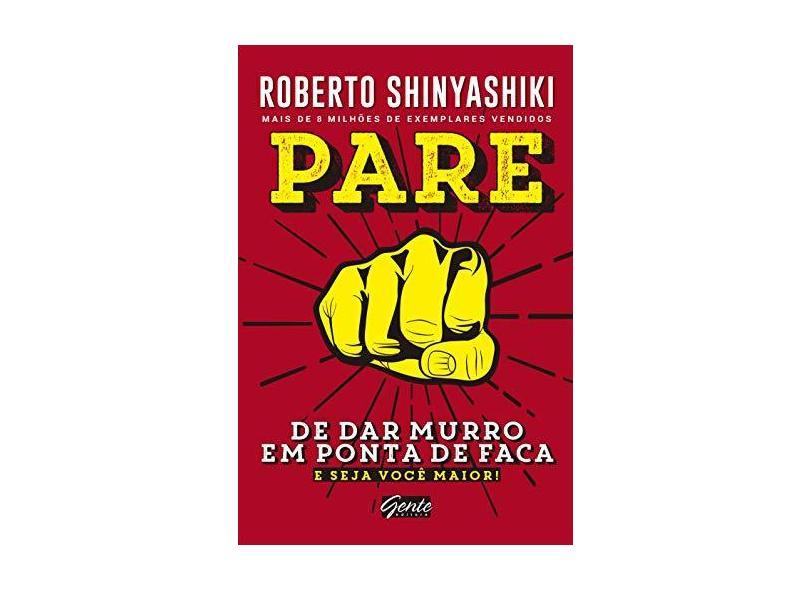 Pare De Dar Murro Em Ponta De Faca - Shinyashiki, Roberto - 9788545202103