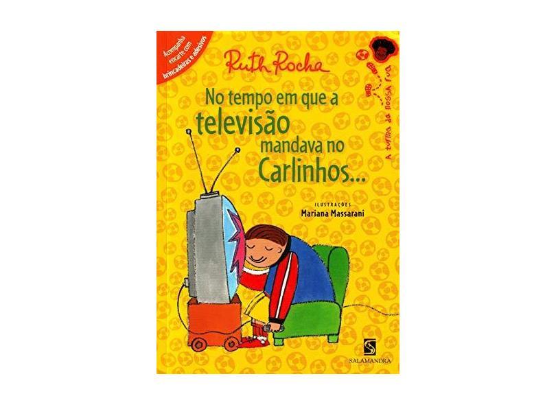 No Tempo Em Que a Televisão Mandava No Carlinhos - Série Toda Criança do Mundo - Rocha, Ruth - 9788516074883