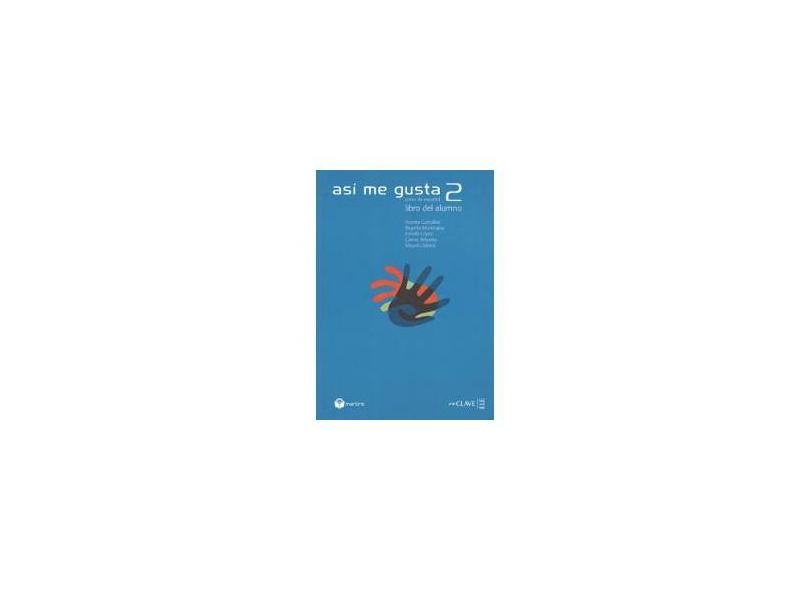 Asi Me Gusta. Libro Del Alumno - Volume 2 - Estrella Lopez - 9788599102138