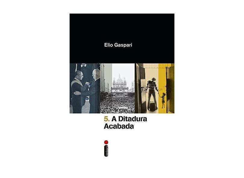 A Ditadura Acabada - Gaspari, Elio - 9788580579154