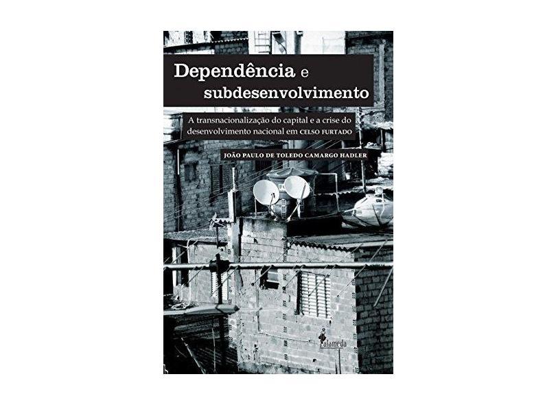 Dependencia E Subdesenvolvimento - Capa Comum - 9788579391163