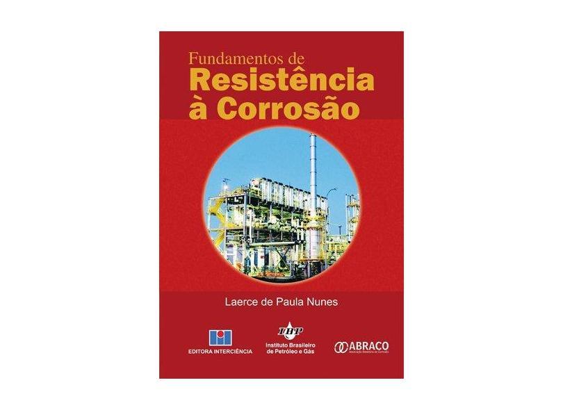 Fundamentos de Resistência à Corrosão - Larce De Paula Nunes - 9788571931626
