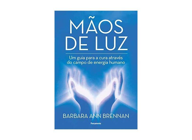 Mãos De Luz - Barbara Ann Brennan - 9788531519901