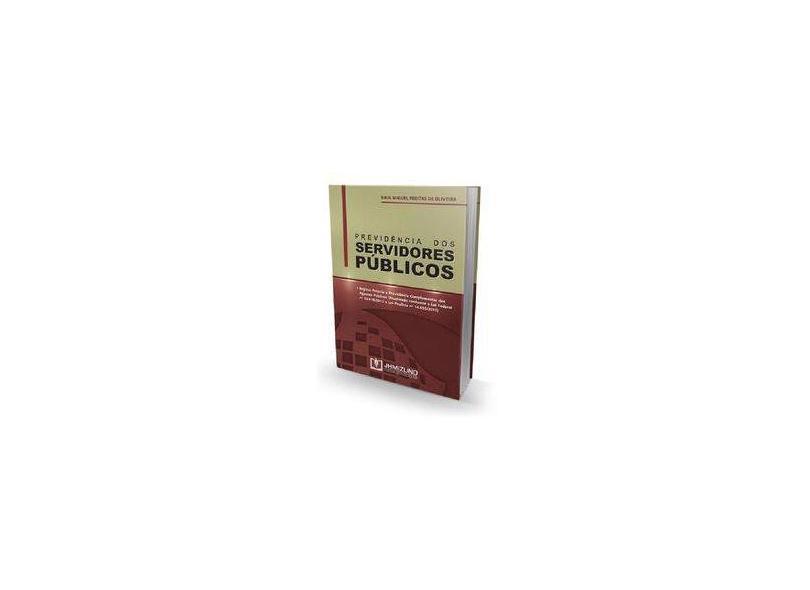 Previdência dos Servidores Públicos - Raul Miguel Freitas De Oliveira - 9788577891429